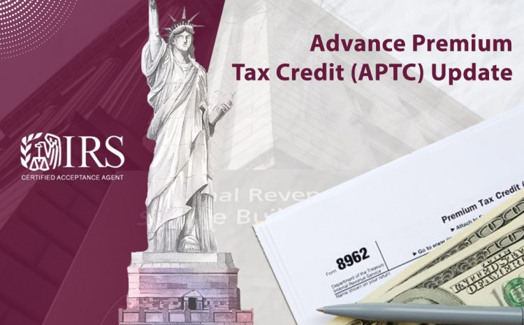 Advance Premium Tax Credit (APTC) Update