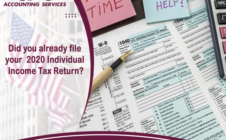 Did you already file your 2020 Individual Income Tax Return?