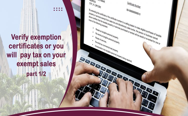 verify exemption certificates or you will pay tax on your exempt sales Part 1/2